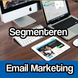 Email Marketing ; Segmenteren van je email bestand om conversies te verhogen